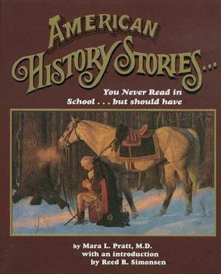 American History Stories You Never Read in School but Should ... by Mara L. Pratt