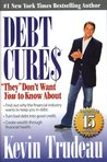 """Debt Cures: """"They"""" Don't Want You to Know About"""