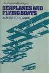 An Illustrated History of Seaplanes & Flying Boats