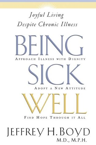 Being Sick Well by Jeffrey H. Boyd