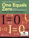 One Equals Zero, and Other Mathematical Surprises: Paradoxes, Fallacies and Mind Bogglers