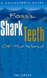 Fossil Shark Teeth of the World: A Collector's Guide