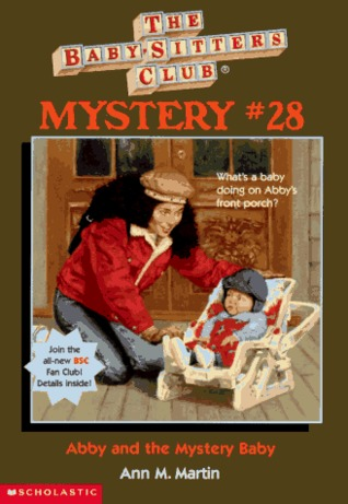 Abby and the Mystery Baby (The Baby-Sitters Club Mysteries #28)