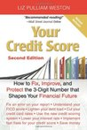 Your Credit Score: How to Fix, Improve, and Protect the 3-Digit Number that Shapes Your Financial Future