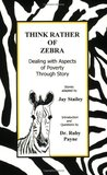 Think Rather of Zebra: Dealing with Aspects of Poverty Through Story
