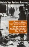 The Harlem Cycle: A Rage in Harlem; The Real Cool Killers; The Crazy Kill (Harlem Cycle, #1-3)