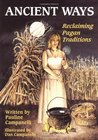 Ancient Ways: Reclaiming the  Pagan Tradition (Llewellyn's Practical Magick Series)