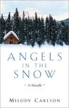 Angels in the Snow by Melody Carlson