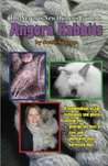 The Nervous New Owners Guide to Angora Rabbits