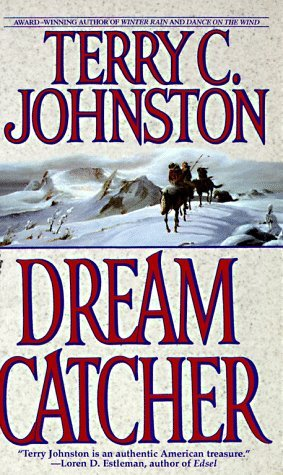 Dream Catcher by Terry C. Johnston