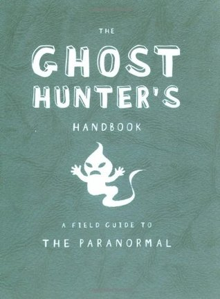 The Ghost Hunter's Handbook by Lori Summers