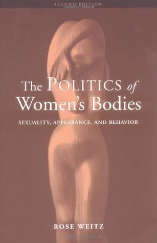 The Politics of Women's Bodies by Rose Weitz