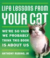 Life Lessons From Your Cat: We're so vain, we probably think this book is about us.