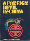 A Foreign Devil in China: The Story of Dr. L. Nelson Bell