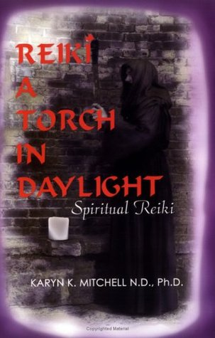 Reiki a Torch in Daylight: A Guide for Healing