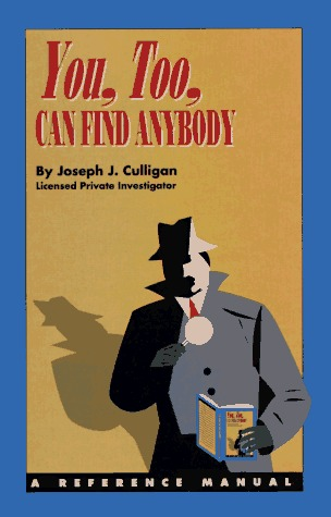You, Too, Can Find Anybody by Joseph J. Culligan