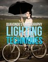 Quavondo's Photography Lighting Techniques: With Sample Images and Light Set-Ups: 1