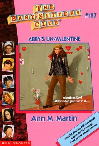 Abby's Un-Valentine (The Baby-Sitters Club, #127)