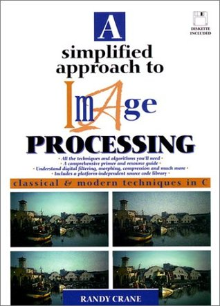 A Simplified Approach to Image Processing by Randy Crane