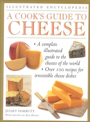 A Cook's Guide to Cheese (Illustrated Encyclopedia)