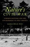 Nature's Civil War: Common Soldiers and the Environment in 1862 Virginia: Common Soldiers and the Environment in 1862 Virginia (Civil War America)