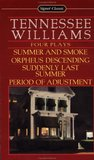 Four Plays: Summer and Smoke / Orpheus Descending / Suddenly Last Summer / Period of Adjustment