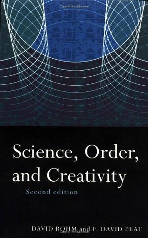 Science, Order and Creativity by David Bohm
