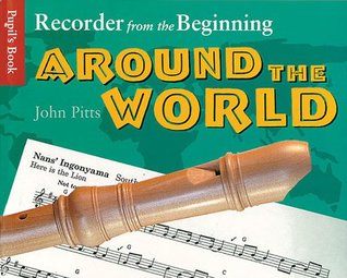 Recorder from the Beginning: Around the World Pupil's Book