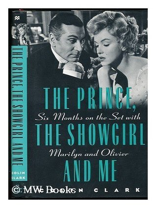The Prince, the Showgirl, and Me by Colin Clark