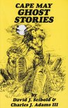 Cape May Ghost Stories: Book 1