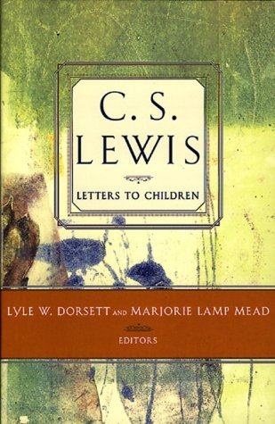Letters to Children by C.S. Lewis