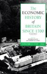 The Economic History of Britain Since 1700, Volume 1: 1700-1860