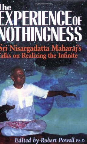 The Experience of Nothingness by Nisargadatta Maharaj