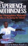 The Experience of Nothingness: Sri Nisargadatta Maharaj's Talks on Realizing the Infinite