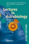 Lectures in Astrobiology: Volume I : Part 1: The Early Earth and Other Cosmic Habitats for Life, Study Edition (Advances in Astrobiology and Biogeophysics)