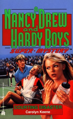 Courting Disaster (Nancy Drew and the Hardy Boys: Super Mystery, #15)