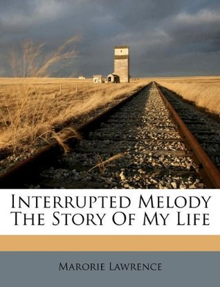 Interrupted Melody the Story of My Life