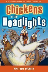 Chickens in the Headlights by Matthew Buckley