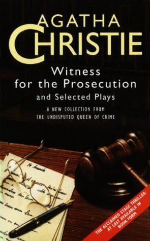 Witness for the Prosecution and Selected Plays by Agatha Christie