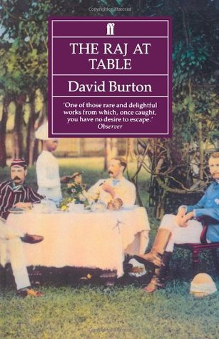 Raj at Table: A Culinary History of the British in India