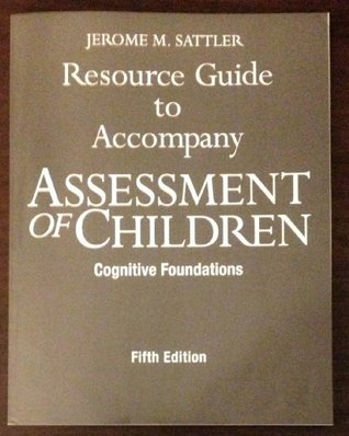 Resource Guide to Accompany Assessment of Children: Cognitive Foundations
