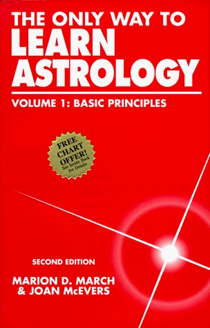 The Only Way to Learn Astrology, Volume 1 by Marion D. March