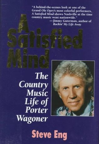 A Satisfied Mind: The Country Music Life of Porter Wagoner