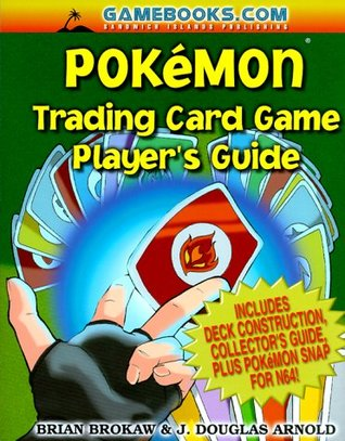 Pokemon Trading Card Game Player's Guide by Brian Brokaw