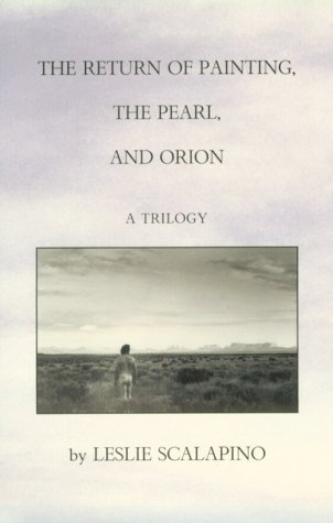 The Return of Painting, the Pearl, and Orion: A Trilogy