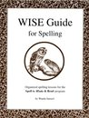 W.I.S.E. Guide for Spelling: Words, Instructions, & Spelling Enrichments