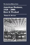 American Business, 1920-2000: How It Worked