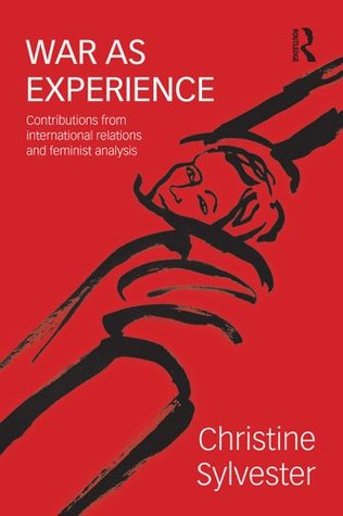 War as Experience: Contributions from International Relations and Feminist Analysis