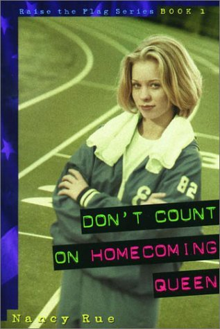 Don't Count on Homecoming Queen by Nancy N. Rue