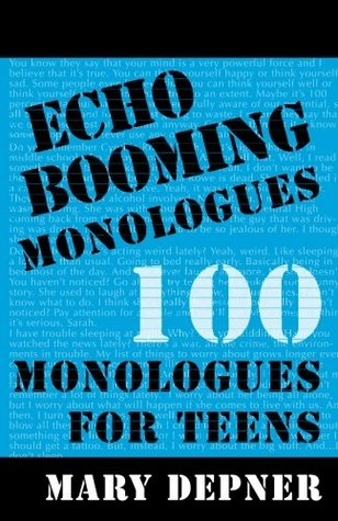 Echo Booming Monologues by Mary Depner